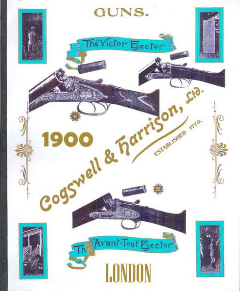 Cogswell & Harrison 1900 Sporting Guns and Rifles