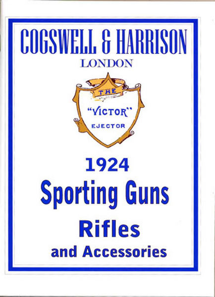 Cogswell & Harrison 1924 Sporting Guns and Rifles Catalog