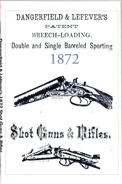 Dangerfield and Lefever 1872 Firearms Catalog
