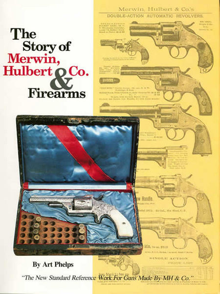 The Story of Merwin Hulbert & Co. Firearms