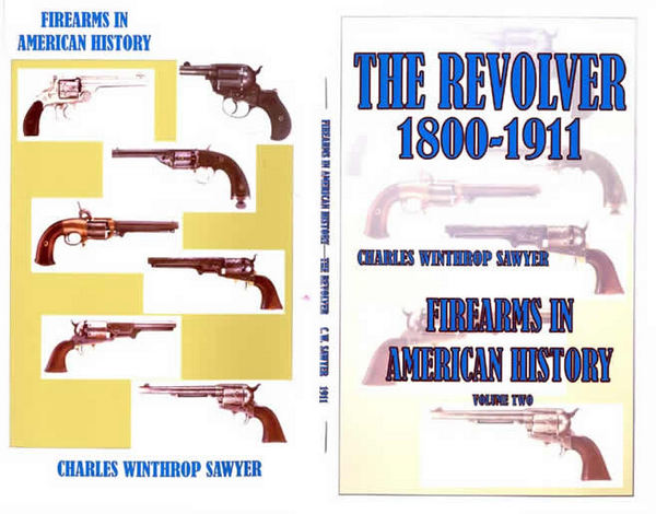 Firearms in American History; Volume Two - The Revolver