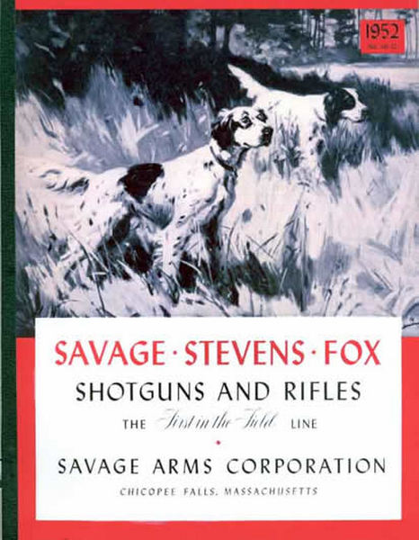 Savage 1952 - Stevens - Fox Shotguns and Rifles