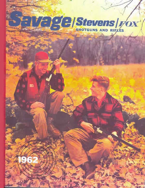 Savage 1962 - Stevens - Fox Rifles & Shotguns Catalog