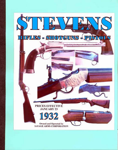 Stevens 1932 Co. Rifles, Shotguns, Pistols