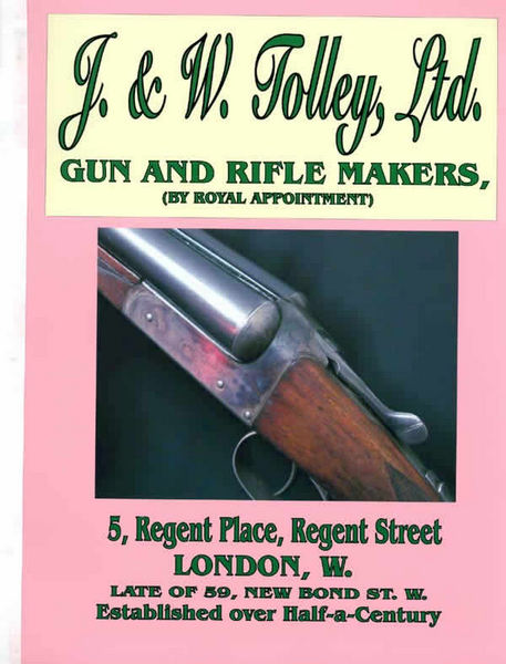 J & W Tolley, Ltd. Gun and Rifle Makers, London 1912 Catalog