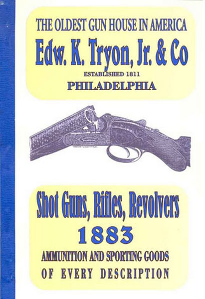 Edw K Tryon, Jr & Co. Guns & Sport Goods 1883 Catalog, Phila, PA