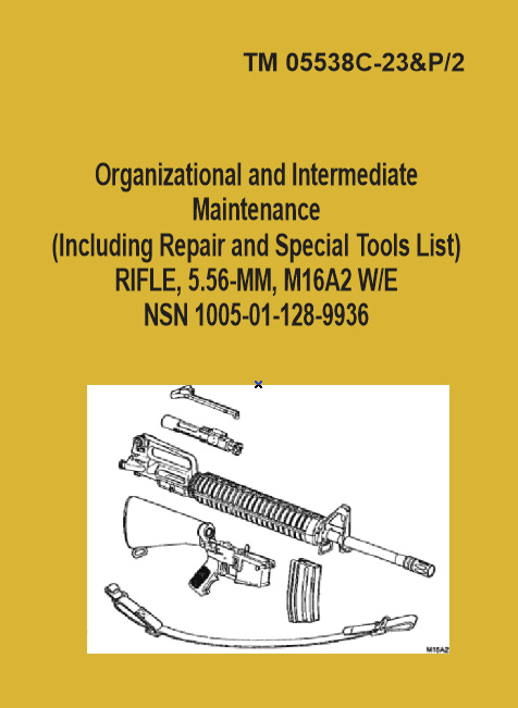 M-16 US Army manual M16A2 Org. and Int. Maint repair parts and special tools list Repair and maint