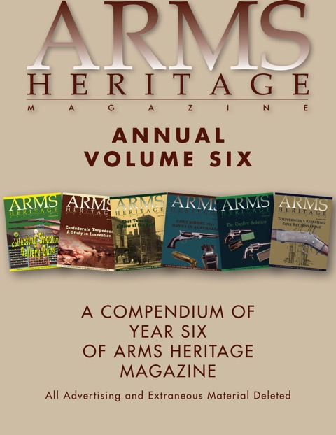 ARMS HERITAGE MAGAZINE - Volume 6, All Six Issues and a FREE I YEAR SUBSCRIPTION!