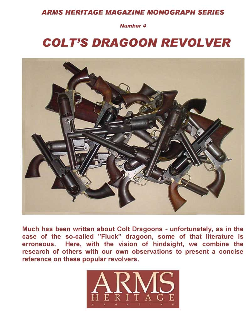 Arms Heritage Monograph #4 - Colt's Dragoon Revolver