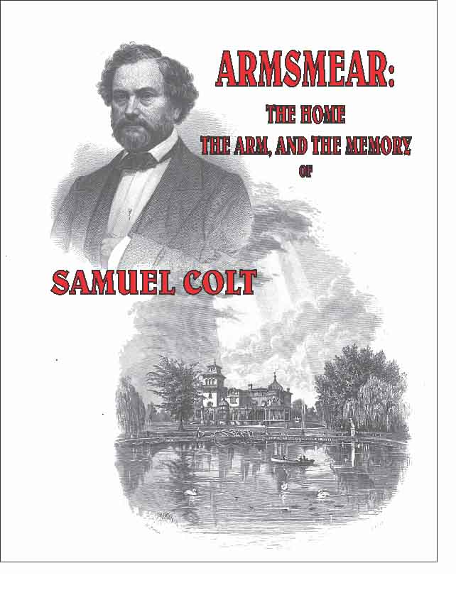 Armsmear, The Home, The Arm, and the Armory of Samuel Colt, 1867