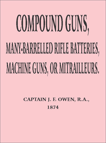 Compound Guns 1874, Many Barrelled Rifle Batteries, Machine Guns, or Mitrailleurs