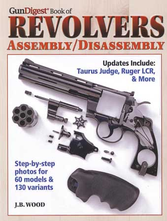 Gun Digest - Book of Revolvers Assembly/Disassembly