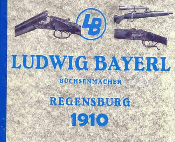Ludwig Bayerl 1910 Rifles & Shotguns Catalog