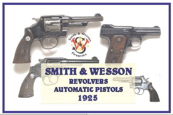 Cornell Publications -Smith & Wesson 1925 Automatic Pistols and