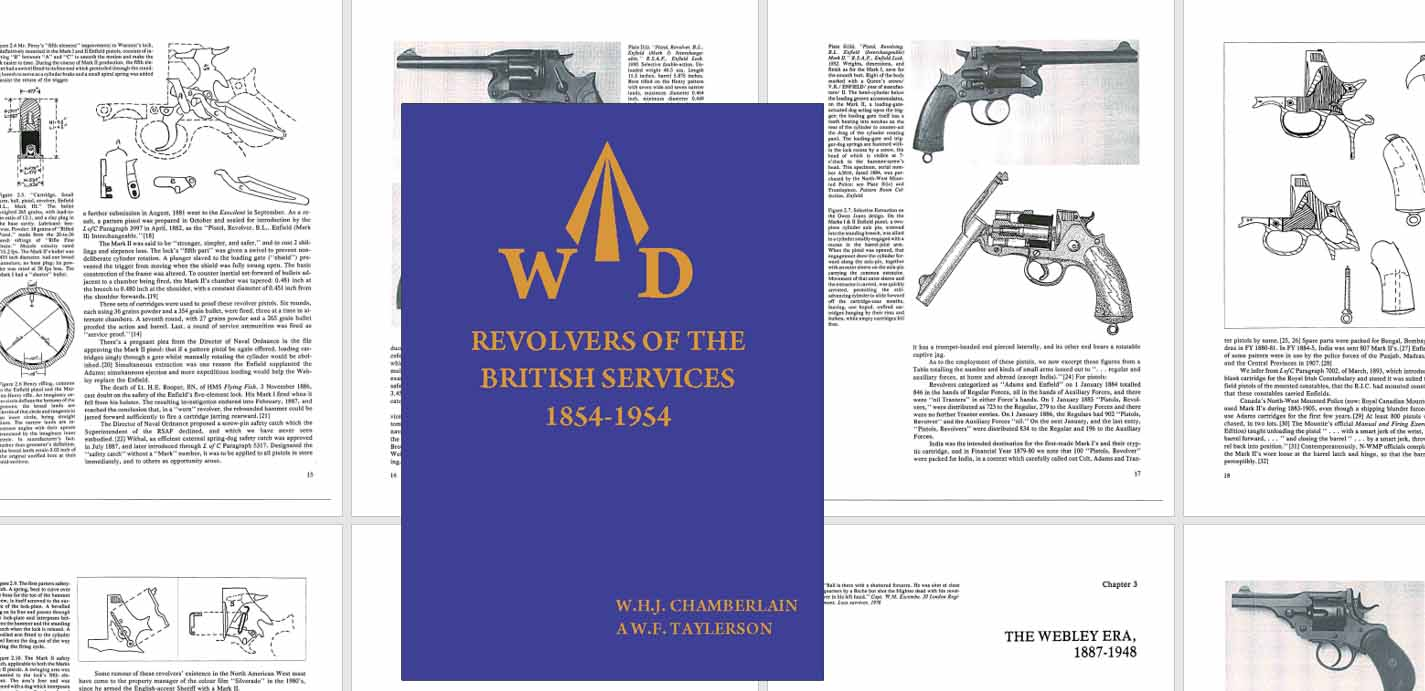 Revolvers of the British Services 1854-1954 (Enfield, Webley, Colt, Dean, Adams, Tranter, etc.)