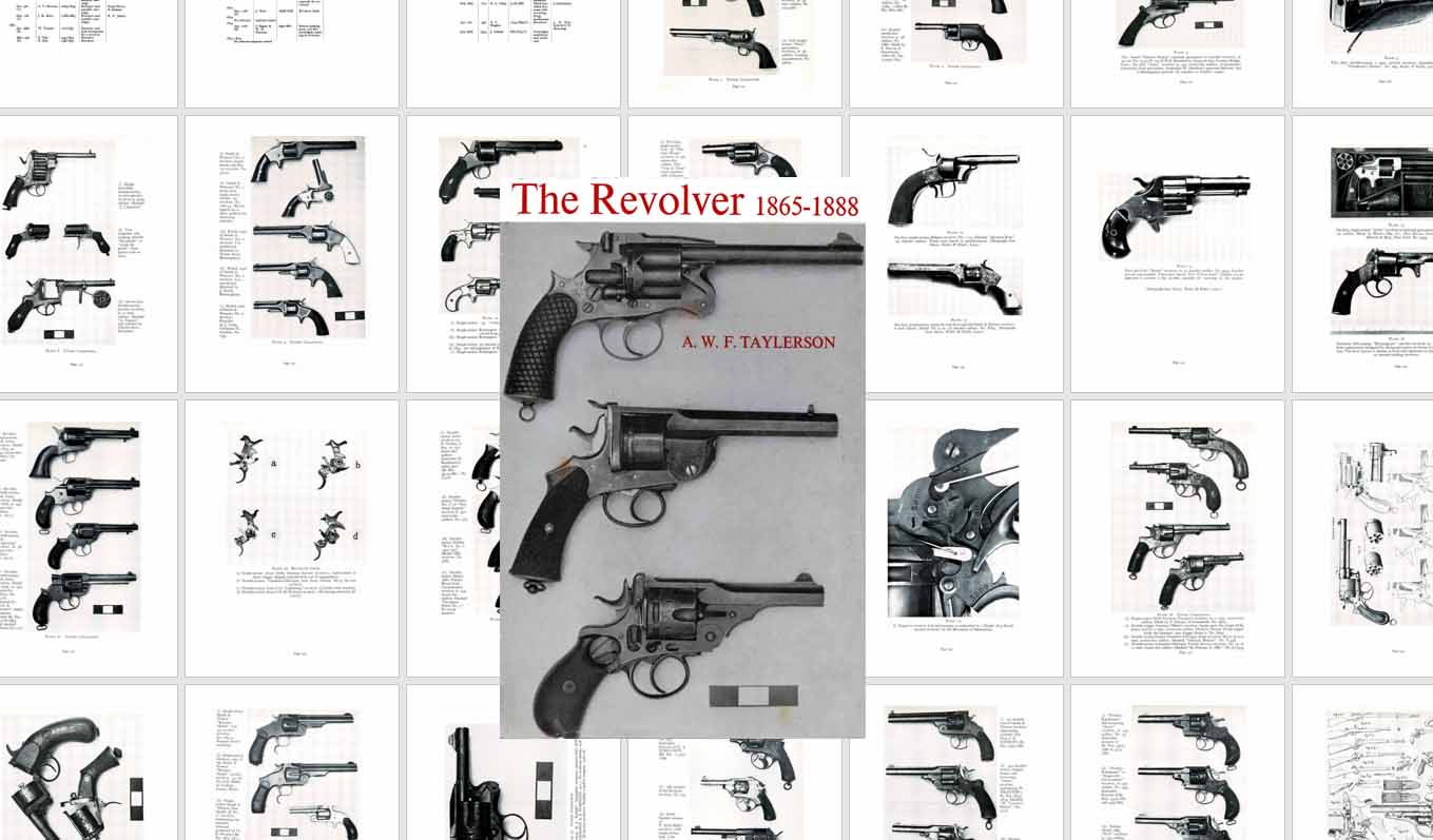 The Revolver 1865-1888 (Percussion, Pin-Fire, Rim-Fire, Centre-Fire etc.)