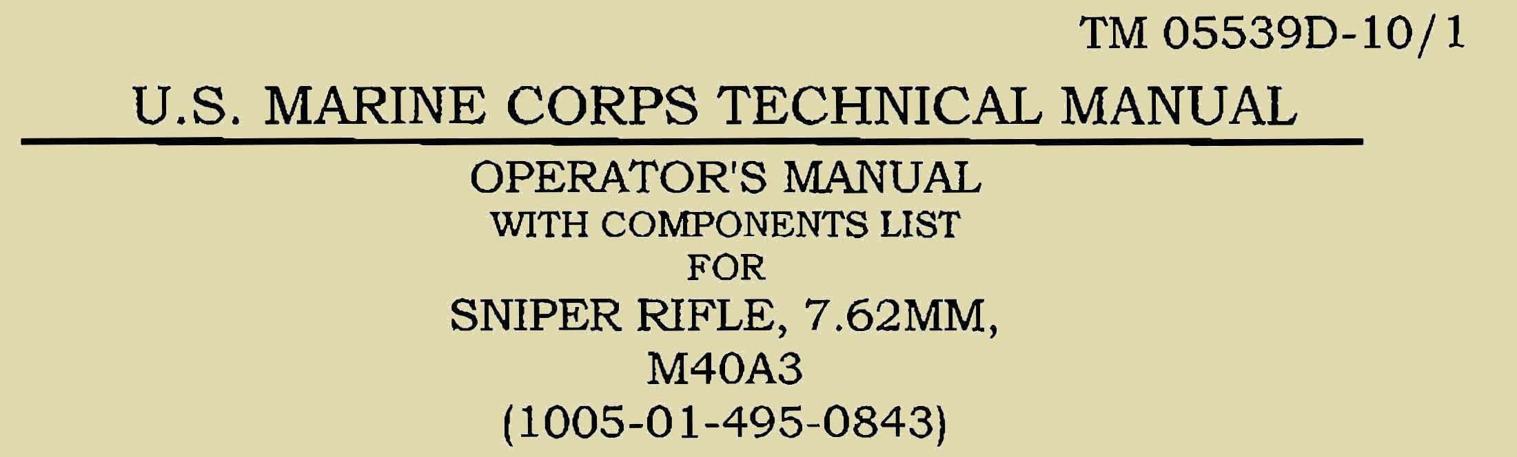 Sniper Rifle Model 7.62mm M40A3 TM 05539D-10-1 Technical Manual