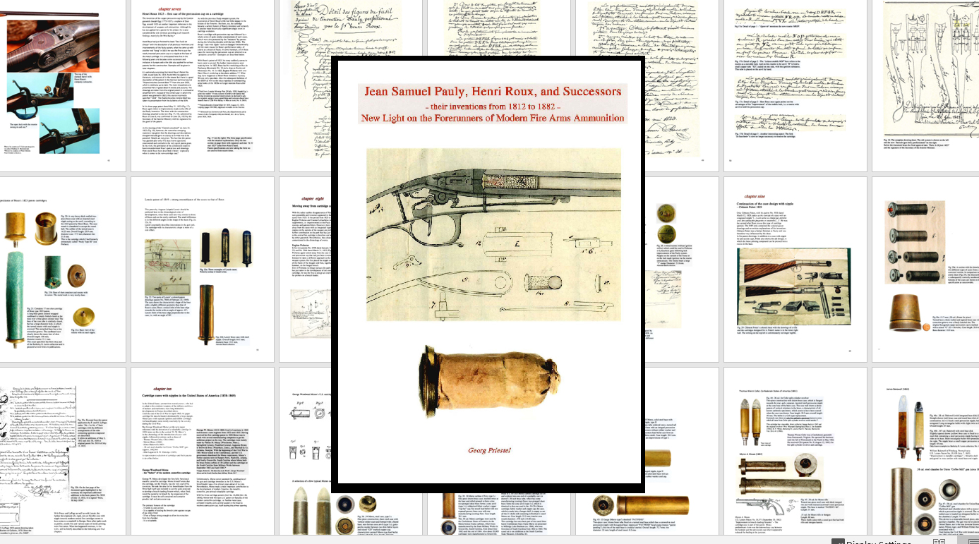 Jean Sam'l Pauly, Henri Roux, & Succ'rs- Their Inventions From 1812-1882- New Light on the Forerunners of Modern Firearms Ammunition