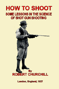 How to Shoot 1927 (UK) Some Lessons in the Science of Shot Gun Shooting
