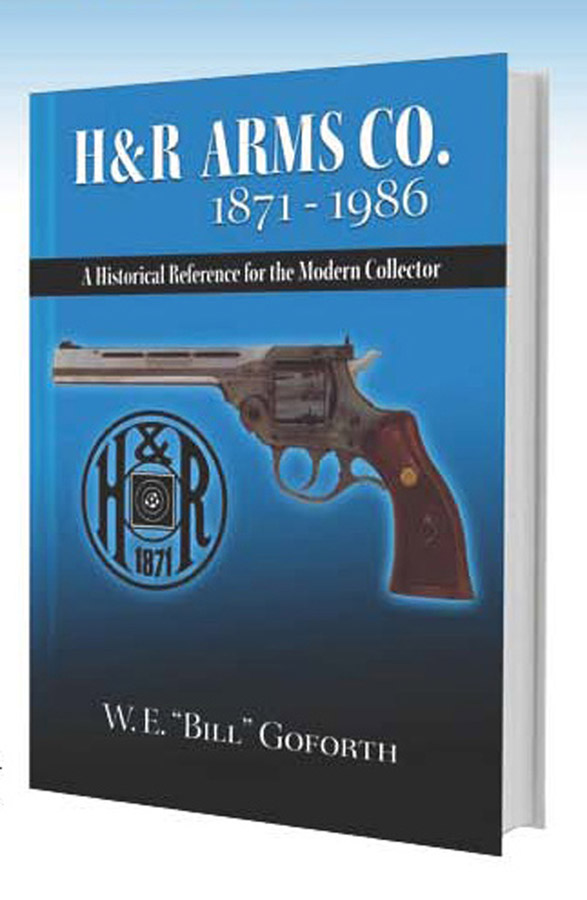 H&R Arms Company 1871-1986 by Wm Goforth