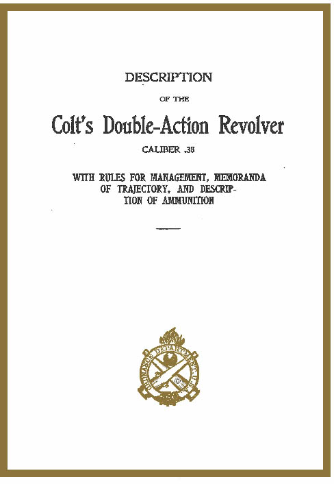Colt 1905-1917 rev. Double Action Revolver .38 Caliber- Manual