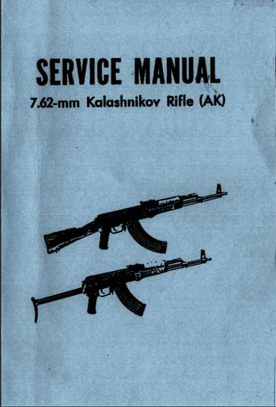 Kalashnikov Rifle (AK) 7.62mm - Service Manual